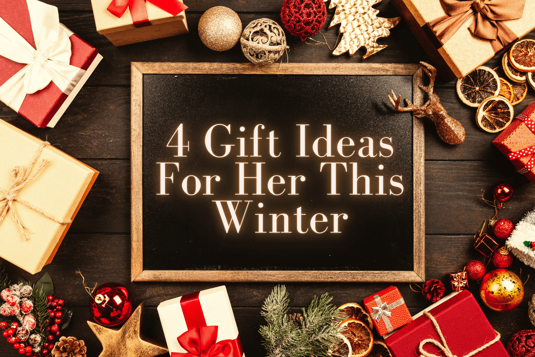4 Gift Ideas For Her This Winter